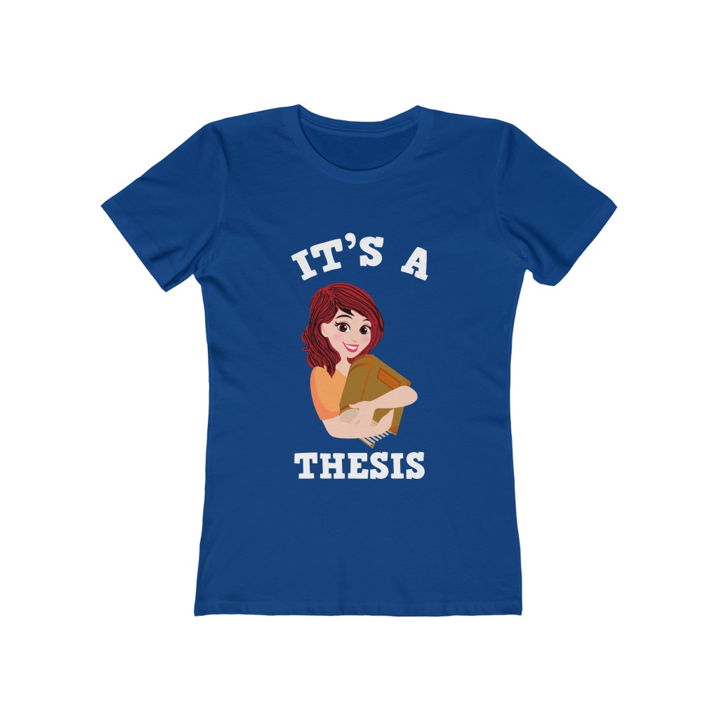 Life of a PhD, It's a Thesis Pun T-shirt